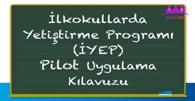 İlkokullarda Yetiştirme Programı (İYEP) Uygulama Kılavuzu