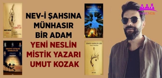 Nev-i Şahsına Münhasır Bir Adam Yeni Neslin Mistik Yazarı Umut Kozak