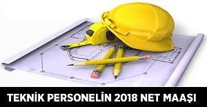 Teknik Personelin 2018 Yılı İlk Yarısındaki Net Maaşları