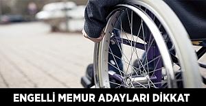 Engelli Memur Adayları Dikkat