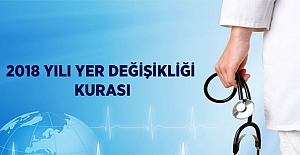 Sağlık Bakanlığı 2018 Yılı Yer Değişikliği Kurası
