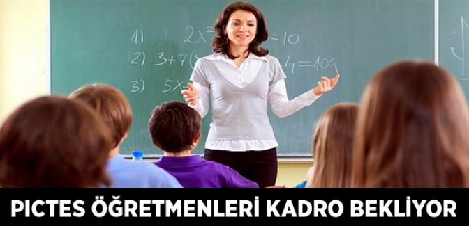 PICTES Öğretmenlerine Kadro Verilmeli