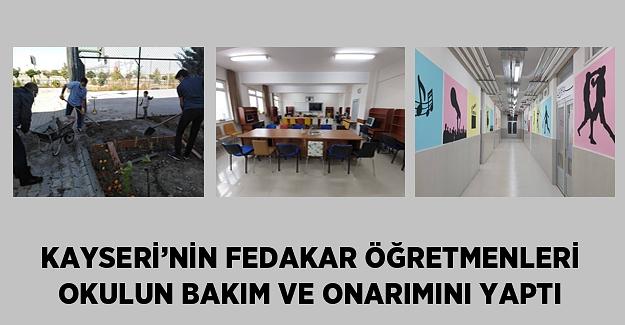 Kayseri'nin Fedakar Öğretmenleri Okulun Bakım ve Onarımını Yaptı