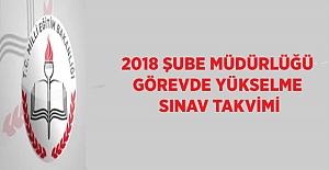 2018 Şube Müdürlüğü Görevde Yükselme Sınav Takvimi