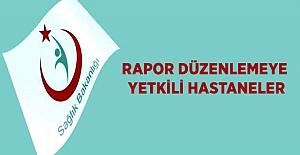 Rapor Düzenlemeye Yetkili Hastaneler Duyurusu