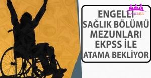 Engelliler ve Engelli Sağlıkçılardan Atama Talebi