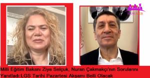 Milli Eğitim Bakanı Ziya Selçuk, Nuran Çakmakçı'nın Sorularını Yanıtladı: LGS Tarihi Pazartesi Akşamı Belli Olacak