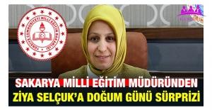 Sakarya Milli Eğitim Müdürlüğünden Ziya Selçuk'a Doğum Günü Sürprizi!