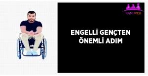 Bedensel Engelli Genç Önemli Bir Adım Attı