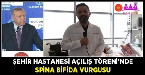 Şehir Hastanesi Açılış Töreni'nde Spina Bifida Vurgusu