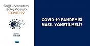 COVID-19 Pandemisi Nasıl Yönetilmeli?